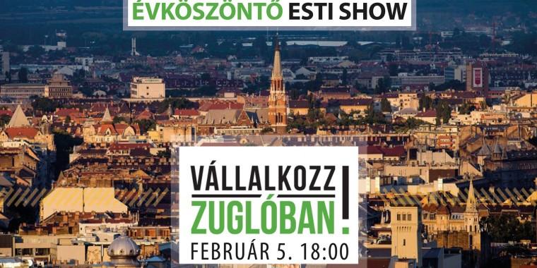 Vállalkozz Zuglóban: Évköszöntő Esti Show- Február 5.