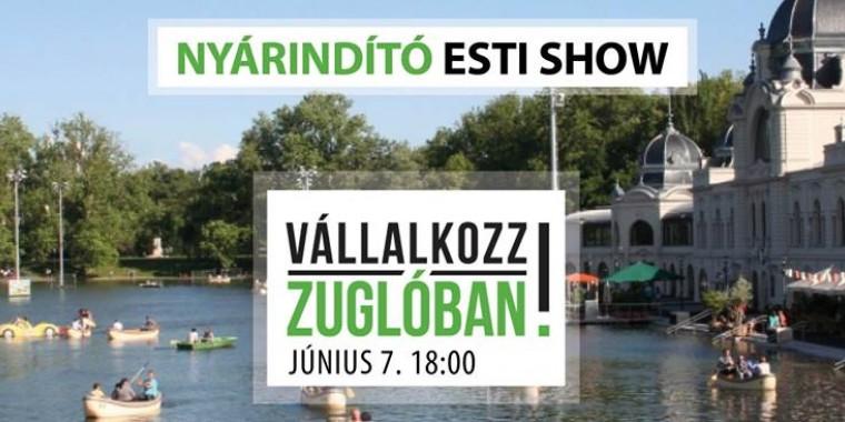 Vállalkozz Zuglóban! Nyárindító Esti Show 2018.06.07. 18:00-20:00