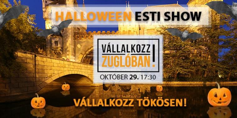 Vállalkozz Zuglóban - Halloween esti show 2018.10.29. 17:30-20:30