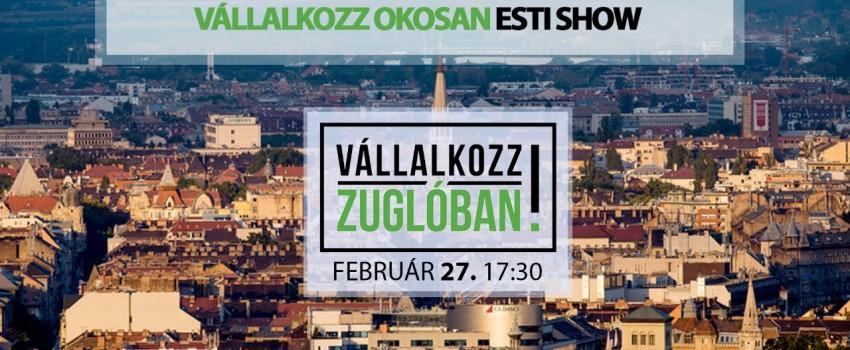Vállalkozz Zuglóban - Vállalkozz Okosan Esti Show!