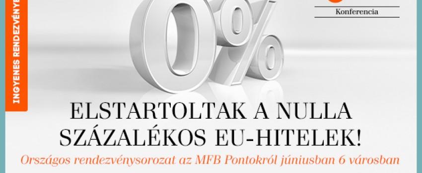 Elstartoltak a nulla százalékos EU-hitelek!